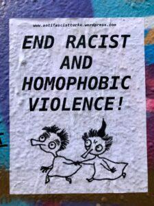 End Racist and Homophobic Violence!